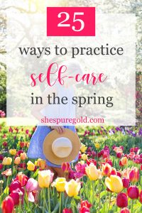 25 ways to practice self care in the spring