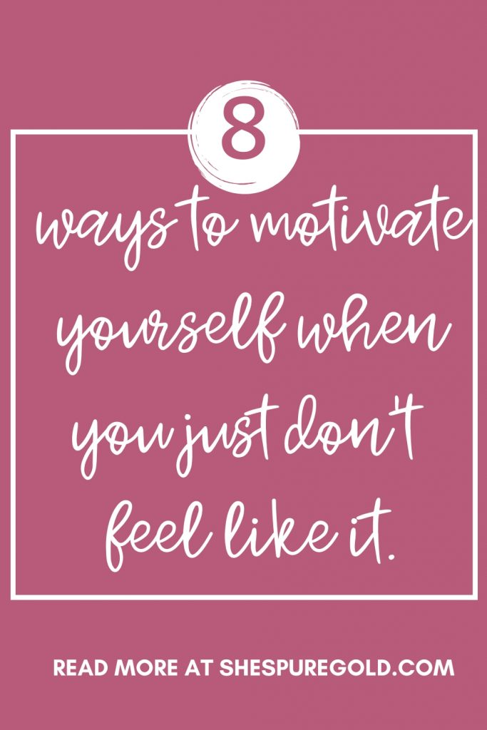 8 simple ways to motivate yourself every day