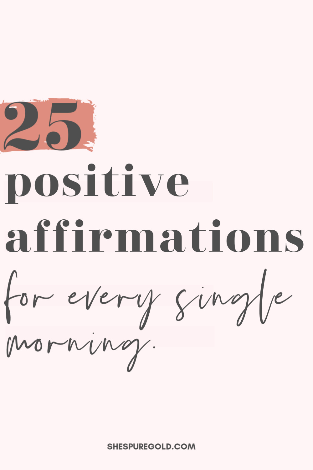 25 positive affirmations for every single morning